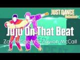 Just Dance Unlimited | Juju On That Beat - Zay Hilfigerrr & Zayion McCall