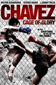 Клетка славы / Клетка славы Чавеса / Chavez Cage of Glory (2013)
