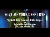 11 Sick-O - Give Me Your Deep Love (Extended Edit) (Sigala feat. John Newman &amp Nile Rodgers vs. Calvin Harris + Disciples feat.
