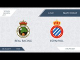 AFL17. spain. Segunda. Day 9. Racing - Espanol