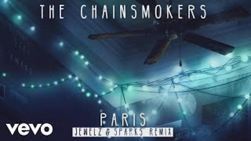 The Chainsmokers - Paris (Jewelz Sparks Remix Audio)