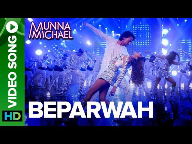 Beparwah - Video Song |Tiger Shroff, Nidhhi Agerwal Nawazuddin Siddiqui