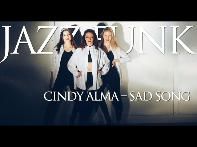 Cindy Alma – Sad song|JAZZ FUNK|Школа танца РОЯЛЬ|choreo Tanya Starodub