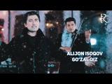 Alijon Isoqov - Go'zal qiz | Алижон Исоков - Гузал киз