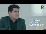 Bekzod Haqqiyev - Sarvinoz qiz   Бекзод Хаккиев - Сарвиноз киз