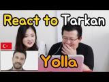 Tarkan - Yolla _ Turkey Koreans React Hoontamin