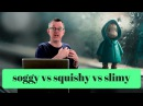 1129 soggy vs squishy vs slimy промокший vs хлюпающий vs скользкий Daily Easy English