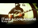 Limp Bizkit - Take a Look Around (Guitar Cover)