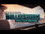 Bulletstorm_ Full Clip Edition Announce Trailer