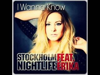Stockholm Nightlife Feat Erika - I Wanna Know (Cliff Wedge Remix)