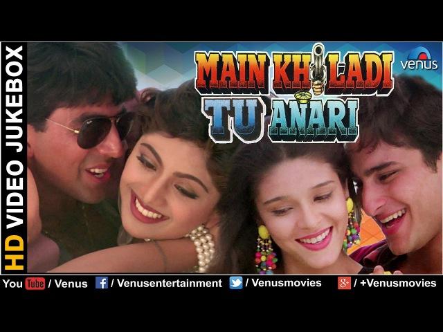 Main Khiladi Tu Anari - HD Songs | Akshay Kumar | Saif Ali Khan | Shilpa Shetty | VIDEO JUKEBOX |