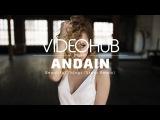 Andain - Beautiful Things (Stoto Remix) (VideoHUB) #enjoybeauty