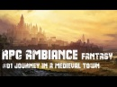 RPG Ambiance Fantasy 01 JOURNEY IN A MEDIEVAL CITY 1h30 in peaceful medieval town