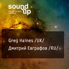 SOUND UP: Greg Haines/UK/ + Дмитрий Евграфов/RU/