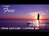 The Loyalist - Letting Go FM 3080 FREE Music