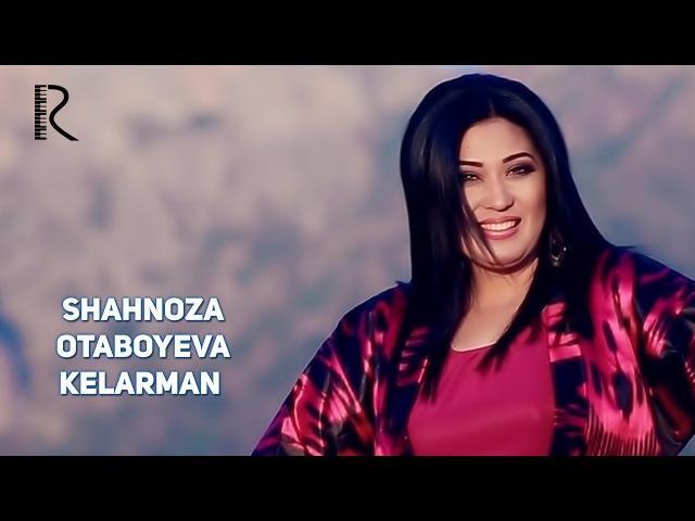 Shahnoza Otaboyeva - Kelarman | Шахноза Отабоева - Келарман