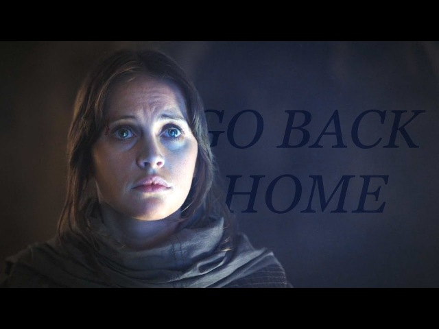 Jyn erso || go back home
