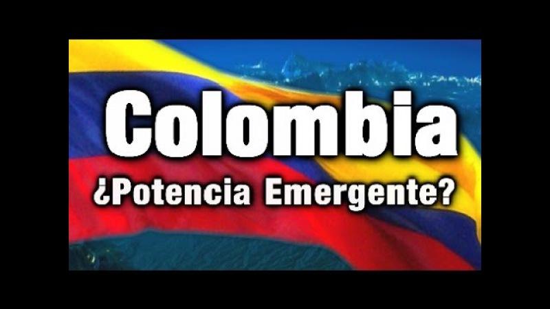 ¿Podrá Colombia Convertirse en una Verdadera Potencia?