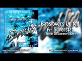 Basslovers United - A+ Superstar (Tronix DJ SummerBooty)