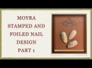Moyra Stamp and Foil Nail Design Part 1
