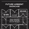 09.09 | FUTURE AMBIENT SHOWCASE | MMW 2017