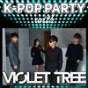 K-POP PARTY с Violet Tree (Ю.Корея) в Питере!