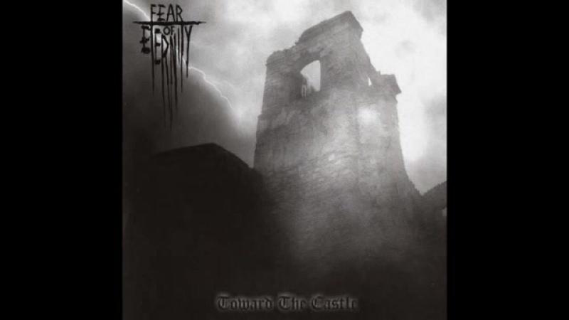 Fear Of Eternity - Toward The Castle (2005)