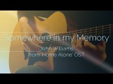 Somewhere in my Memory Home Alone John Williams Fingerstyle Acoustic Guitar