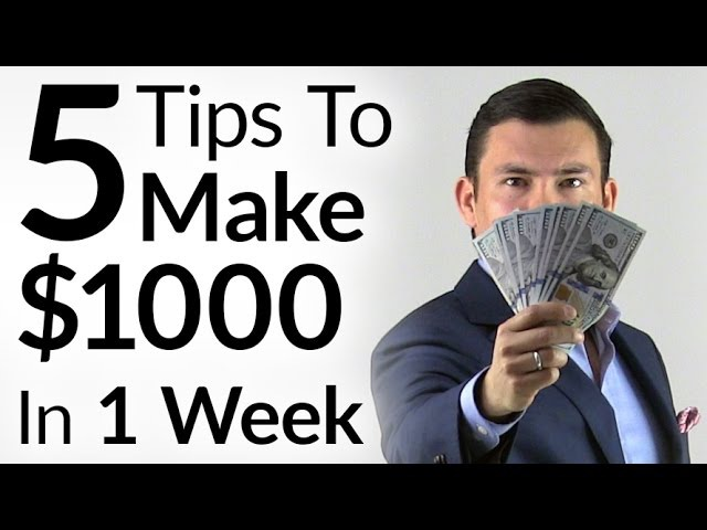 5 Tips To Make $1000 In 1 Week | Entrepreneur Mindset Tactics To Increase Personal Income