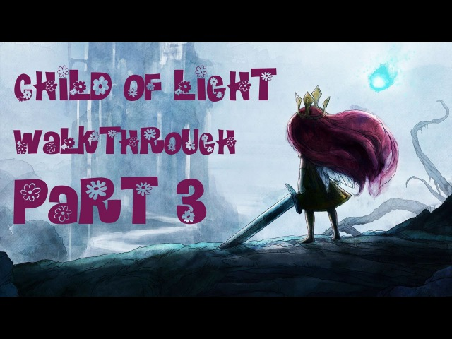 Child of Light - Chapter 3 - Into the West