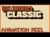 TF2 Classic Animation Reel