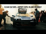Clean Culture x Import Expo Island Dragway  HALCYON