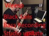 Studio update #3 - Black Sails - Bass recording