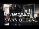 Swan Queen Instead