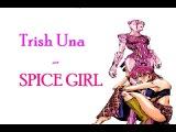 Trish Una - Spice Girl (JJBA VA Musical Leimotif)
