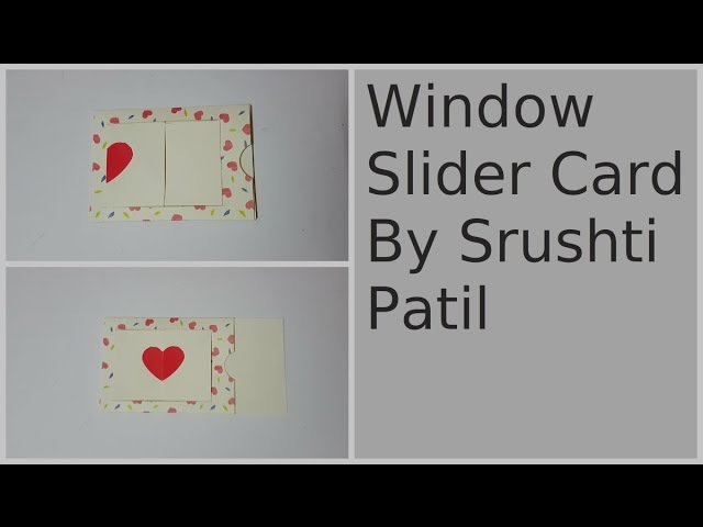 Window Slider Card Tutorial by Srushti Patil