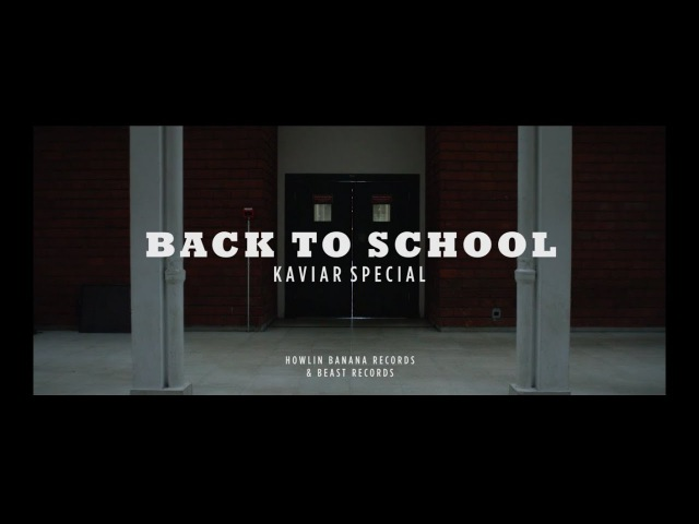 KAVIAR SPECIAL - Back To School (Official Video)