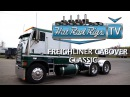 CABOVER FREIGHTLINER CLASSIC - BUILT BY THE WORLDS BEST - HOT ROD RIGS TV