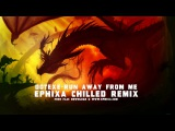 Free Track - DotEXE - Run Away From Me (Ephixa Chilled Remix)