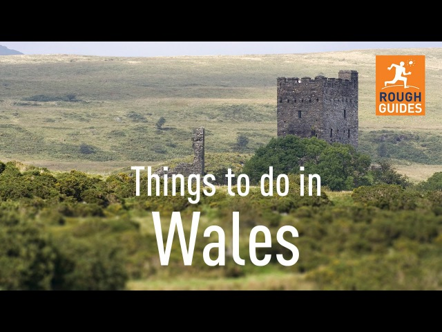 24 things not to miss in Wales