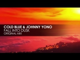 Cold Blue &amp Johnny Yono - Fall Into Dusk Trance