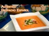 El Autentico Gazpacho, Receta desde Espa