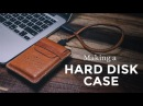 Making a Leather Hard Disk Case Pouch ⧼Week 13 52⧽ Seagate Backup Plus Slim