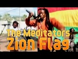 The Meditators - Zion Flag - (Official Music Video)