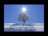 Max Graham Feat Neev Kennedy - Sun in the Winter (Orig Mix)