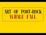 Art of Post-Rock Whale Fall