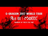 G-DRAGON 2017 WORLD TOUR ACTIII, M.O.T.T.E TEASER SPOT