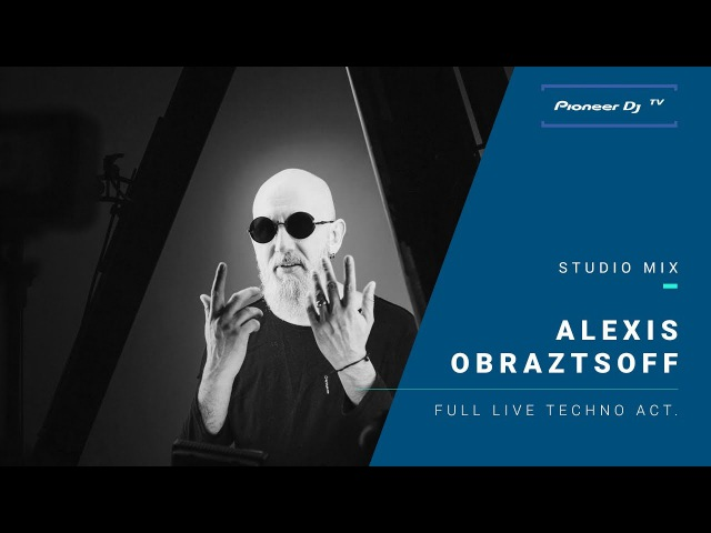 Alexis Obraztsoff /full live techno act./ @ Pioneer DJ TV | Moscow