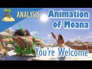 Analyzing Animation: Moana - You're Welcome song