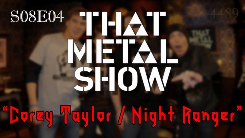 TMS (S08E04) - Corey Taylor / Night Ranger